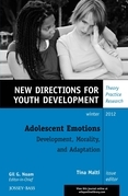 Adolescent Emotions: Development, Morality, and Adaptation: New Directions for Youth Development, Number 136