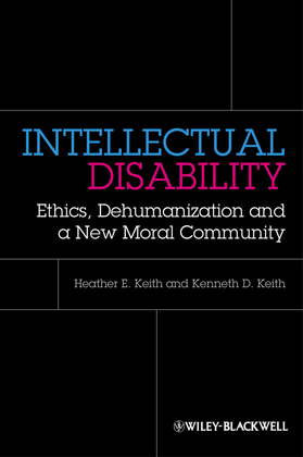 Intellectual Disability: Ethics, Dehumanization and a New Moral Community