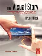 The Visual Story: Creating the Visual Structure of Film, TV and Digital Media