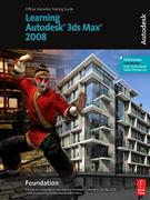 Learning Autodesk 3ds Max 2008 Foundation