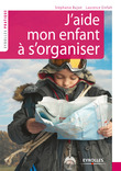 J'aide mon enfant  s'organiser
