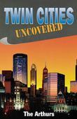 Twin Cities Uncovered