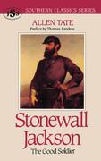 Stonewall Jackson: The Good Soldier