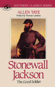 Stonewall Jackson: The Good Soldier