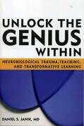 Unlock the Genius Within: Neurobiological Trauma, Teaching, and Transformative Learning