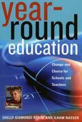 Year-Round Education: Change and Choice for Schools and Teachers
