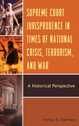 Supreme Court Jurisprudence in Times of National Crisis, Terrorism, and War: A Historical Perspective