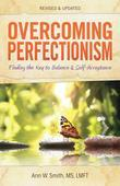 Overcoming Perfectionism, Revised & Updated: Finding the Key to Balance and Self-Acceptance