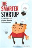 The Smarter Startup : A Better Approach to Online Business for Entrepreneurs
