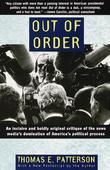 Out of Order: An incisive and boldly original critique of the news media's domination of Ameri