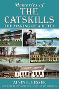 Memories of The Catskills: The Making of a Hotel