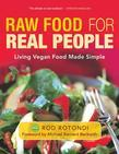 Raw Food for Real People: Living Vegan Food Made Simple
