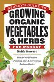 Storey's Guide to Growing Organic Vegetables &amp; Herbs for Market