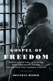 Gospel of Freedom: Martin Luther King, Jr.¿s Letter from Birmingham Jail and the Struggle That Changed a Nation