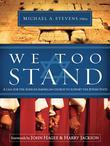 We Too Stand: A call for the African-American church to support the Jewish State