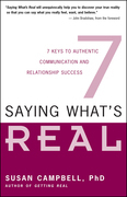 Saying What's Real: Seven Keys to Authentic Communication and Relationship Success
