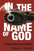 In the Name of God: A Gidon Aronson Thriller