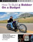 How to Build a Bobber on a Budget