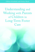 Understanding and Working with Parents of Children in Long-Term Foster Care