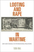 Looting and Rape in Wartime: Law and Change in International Relations