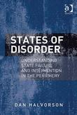 States of Disorder: Understanding State Failure and Intervention in the Periphery