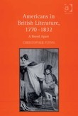 Americans in British Literature, 1770-1832: A Breed Apart