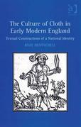 The Culture of Cloth in Early Modern England: Textual Constructions of a National Identity