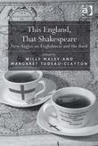 This England, That Shakespeare: New Angles on Englishness and the Bard