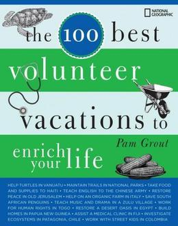 The 100 Best Volunteer Vacations to Enrich Your Life