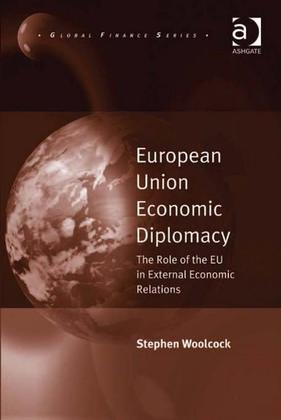 European Union Economic Diplomacy: The Role of the EU in External Economic Relations