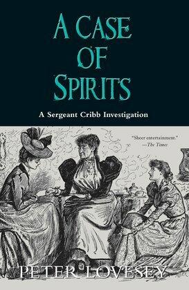 A Case of Spirits: A Sergeant Cribb Investigation