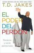 El poder del perdn: Perdona y sers perdonado