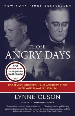 Those Angry Days: Roosevelt, Lindbergh, and America's Fight Over World War II, 1939-1941