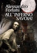 All'inferno Savoia!