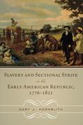 Slavery and Sectional Strife in the Early American Republic, 1776-1821