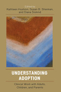 Understanding Adoption: Clinical Work with Adults, Children, and Parents