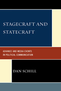 Stagecraft and Statecraft: Advance and Media Events in Political Communication