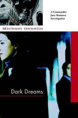 Dark Dreams: A Commander Jana Matinova Investigation