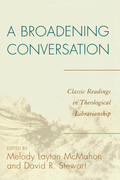 A Broadening Conversation: Classic Readings in Theological Librarianship