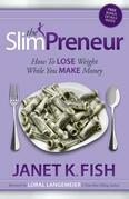 The SlimPreneur: How To Lose Weight While You Make Money