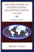 British Power and International Relations during the 1950s: A Tenable Position?