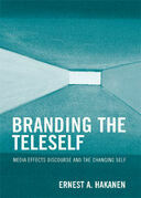 Branding the Teleself: Media Effects Discourse and the Changing Self