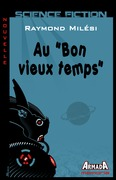 Au &quot;Bon vieux temps&quot;