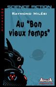 """Au """"Bon vieux temps"""""""