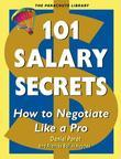 101 Salary Secrets: How to Negotiate Like a Pro