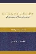 Reading Wittgenstein's Philosophical Investigations: A Beginner's Guide