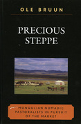 Precious Steppe: Mongolian Nomadic Pastoralists in Pursuit of the Market
