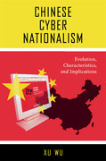 Chinese Cyber Nationalism: Evolution, Characteristics, and Implications