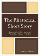 The Rhetorical Short Story: Best American Short Stories on War and the Military, 1915-2006