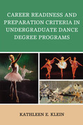 Career Readiness and Preparation Criteria in Undergraduate Dance Degree Programs